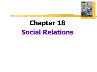 Chapter 18 Social Relations
