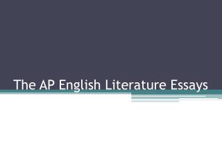 The AP English Literature Essays