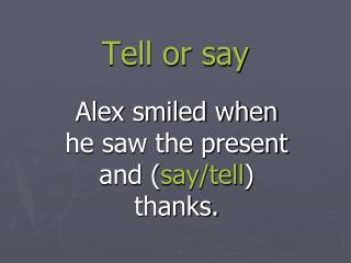 Tell or say