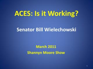 ACES: Is it Working? Senator Bill Wielechowski