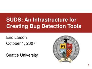 SUDS: An Infrastructure for Creating Bug Detection Tools