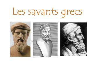 Les savants grecs