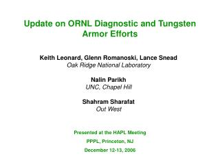 Update on ORNL Diagnostic and Tungsten Armor Efforts