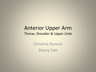 Anterior Upper Arm Thorax, Shoulder & Upper Limb