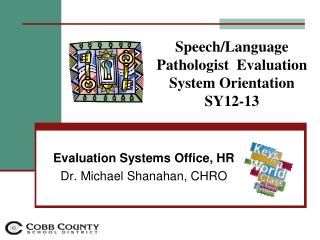 Speech/Language Pathologist  Evaluation System Orientation  SY12-13
