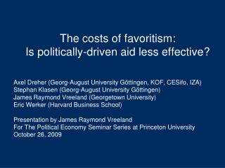 The costs of favoritism: Is politically-driven aid less effective?