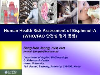 Sang- Hee Jeong , DVM, PhD (e-mail: jeongsh@hoseo) Department of Applied BioToxicology