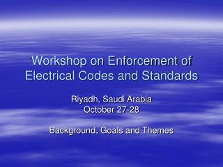 Workshop on Enforcement of Electrical Codes and Standards