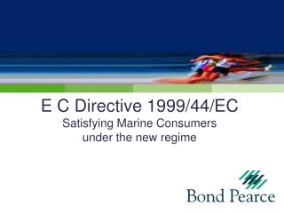 E C Directive 1999/44/EC Satisfying Marine Consumers  under the new regime