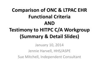 January 10, 2014 Jennie  Harvell , HHS/ASPE Sue Mitchell, Independent Consultant