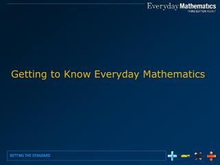 Getting to Know Everyday Mathematics