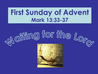 First Sunday of Advent  Mark 13:33-37