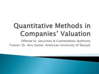 Quantitative Methods in Companies' Valuation