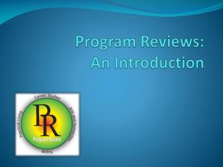 Program Reviews:  An Introduction