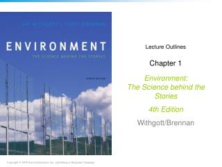 Lecture Outlines Chapter 1 Environment: The Science behind the Stories  4th Edition