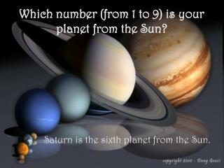 Which number (from 1 to 9) is your planet from the Sun?