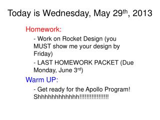 Today is Wednesday, May 29 th , 2013