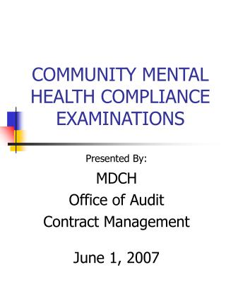 COMMUNITY MENTAL HEALTH COMPLIANCE EXAMINATIONS