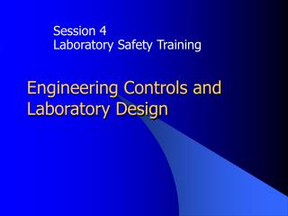 Engineering Controls and Laboratory Design