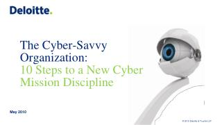 The Cyber-Savvy Organization:  10 Steps to a New Cyber Mission Discipline