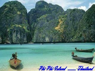 Phi Phi Island ......... Thailand