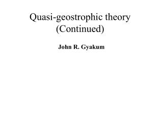 Quasi-geostrophic theory (Continued)