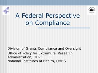 A Federal Perspective  on Compliance