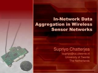 In-Network Data Aggregation in Wireless Sensor Networks