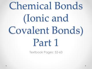 Chemical Bonds (Ionic and Covalent Bonds) Part 1