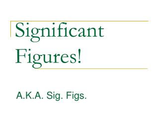 Significant Figures!