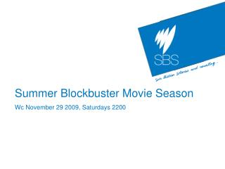 Summer Blockbuster Movie Season Wc November 29 2009, Saturdays 2200