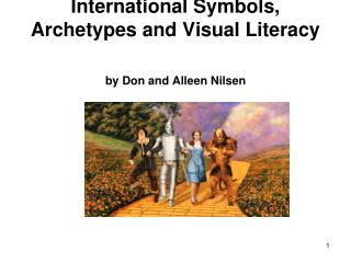 International Symbols, Archetypes and Visual Literacy by Don and Alleen Nilsen