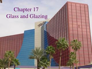 Chapter 17  Glass and Glazing