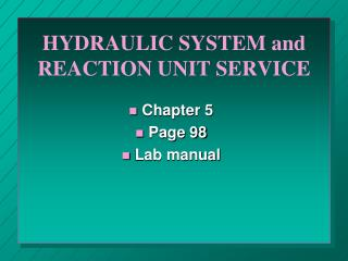 HYDRAULIC SYSTEM and REACTION UNIT SERVICE