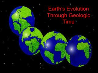 Earth's Evolution Through Geologic Time