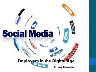 Employers in the Digital Age Tiffany Carmona