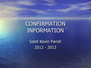 CONFIRMATION INFORMATION