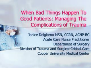 When Bad Things Happen To Good Patients: Managing The Complications of Trauma