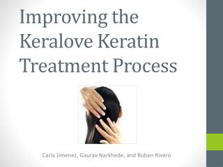 Improving the Keralove Keratin Treatment Process