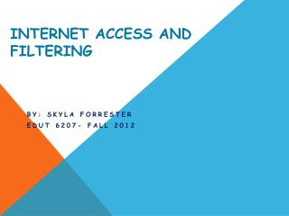 Internet Access and Filtering
