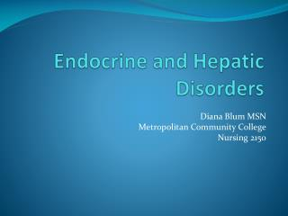 Endocrine and Hepatic Disorders