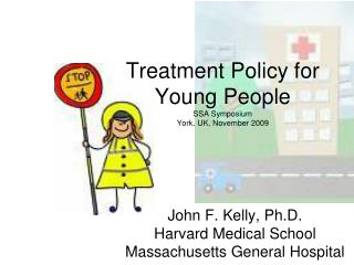 Treatment Policy for Young People SSA Symposium York, UK, November 2009