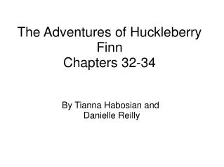 The Adventures of Huckleberry Finn Chapters 32-34