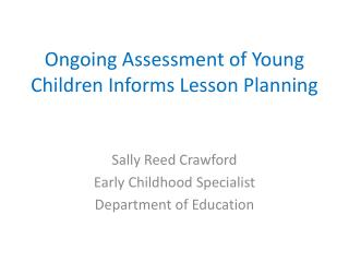 Ongoing Assessment of Young Children Informs Lesson Planning