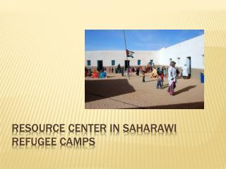 Resource center in  saharawi  refugee camps