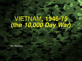 VIETNAM , 1946-75  (the  10,000 Day War )