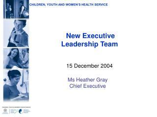 New Executive Leadership Team 15 December 2004