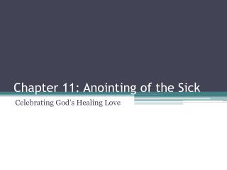 Chapter 11: Anointing of the Sick