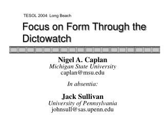 Focus on Form Through the Dictowatch