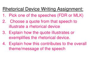Rhetorical Device Writing Assignment: Pick one of the speeches (FDR or MLK)